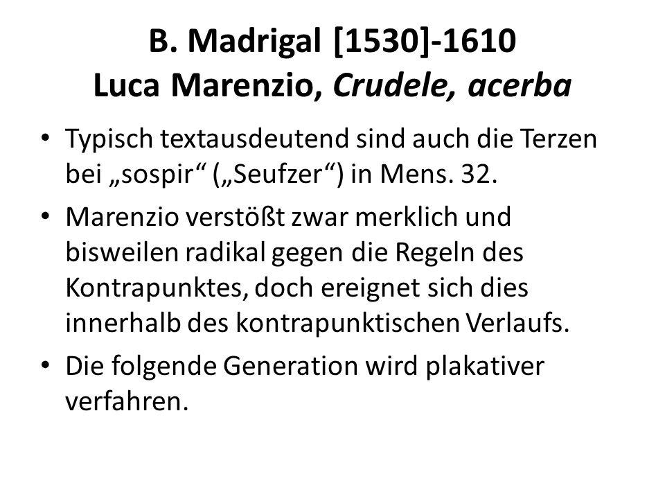 B. Madrigal [1530]-1610 Luca Marenzio, Crudele, acerba